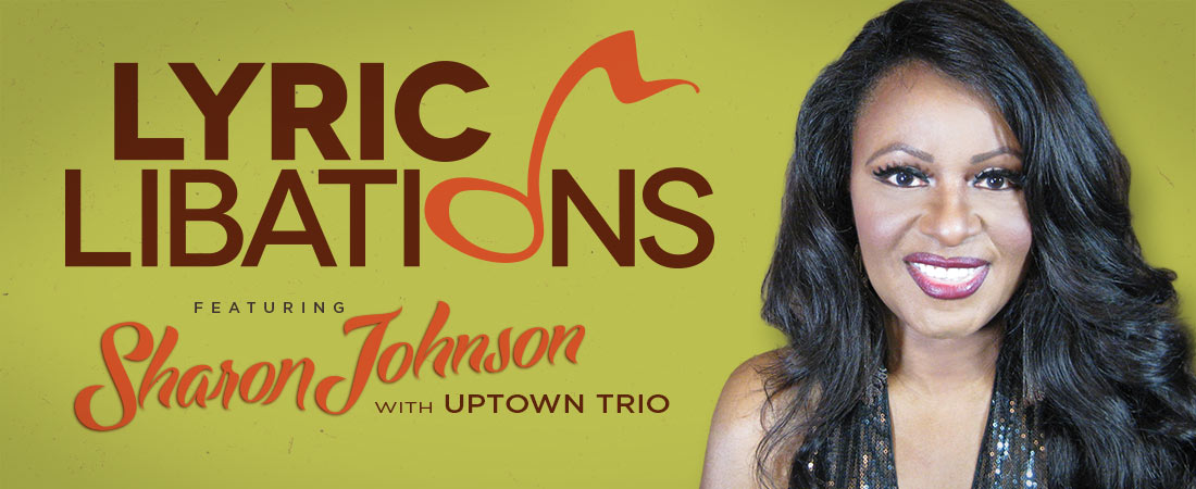 Lyric Libations featuring Sharon Johnson